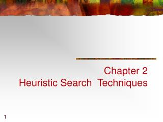 Chapter 2 Heuristic Search  Techniques