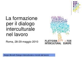 La formazione per il dialogo interculturale nel lavoro Roma, 28-29 maggio 2010