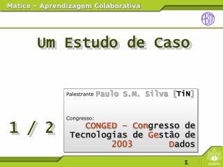 Palestrante  Paulo S.M. Silva [ TiN ] Congresso: