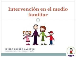 Intervenci n en el medio familiar