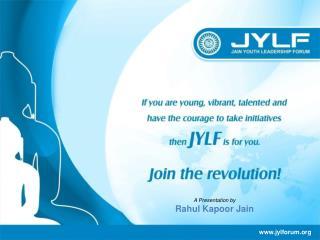 A Presentation by Rahul Kapoor Jain