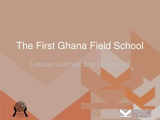 The First Ghana Field School