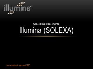 Ģenētiskais eksperiments. Illumina  (Solexa)