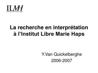 La recherche en interprétation à l'Institut Libre Marie Haps
