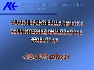 Istituto Nazionale per il Commercio Estero Ufficio di Trieste