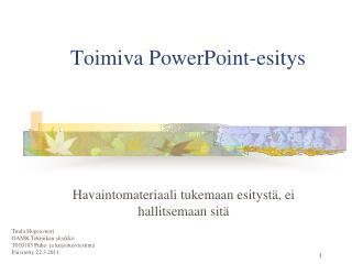 Toimiva PowerPoint-esitys
