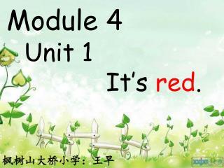 Unit 1            It�s  red .