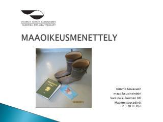 Kimmo Nevavuori m aaoikeusinsinööri Varsinais-Suomen KO Maanmittauspäivät 17.3.2011 Pori