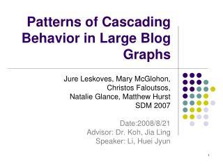 Patterns of Cascading Behavior in Large Blog Graphs