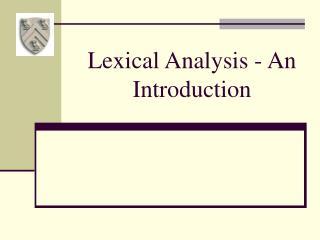 Lexical Analysis - An Introduction