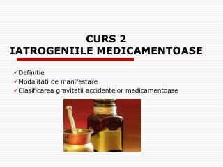 CURS 2 IATROGENIILE MEDICAMENTOASE