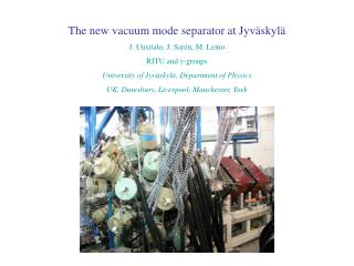The new vacuum mode separator at Jyväskylä J. Uusitalo, J. Sarén, M. Leino RITU and  γ-groups