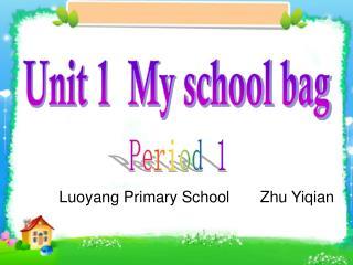 Unit 1  My school bag