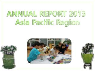 ANNUAL REPORT  2013  Asia Pacific Region
