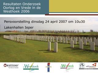 Resultaten Onderzoek Oorlog en Vrede in de Westhoek 2006