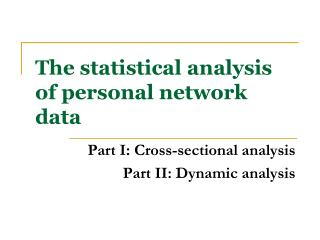 The statistical analysis of personal network data