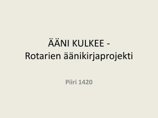 ÄÄNI KULKEE - Rotarien äänikirjaprojekti