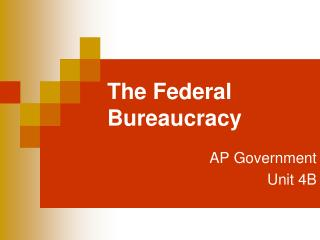 The Federal Bureaucracy