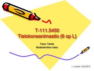 T-111.5450 Tietokoneanimaatio (6 op L)