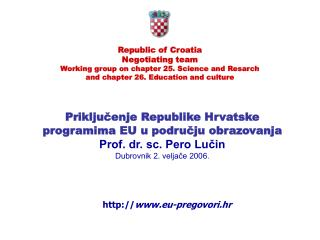 Priključenje Republike Hrvatske programima EU u području obrazovanja Prof. dr. sc. Pero Lučin