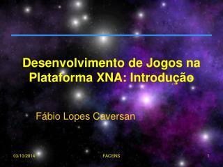 Desenvolvimento de Jogos na Plataforma XNA: Introdução