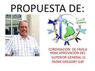 PROPUESTA DE: