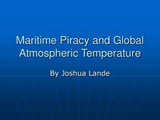 Maritime Piracy and Global Atmospheric Temperature