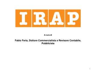 A cura di Fabio Ferla, Dottore Commercialista e Revisore Contabile, Pubblicista