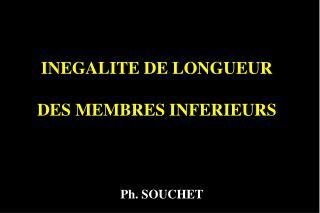 INEGALITE DE LONGUEUR DES MEMBRES INFERIEURS