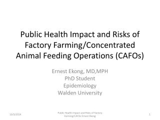 Public Health Impact and Risks of Factory Farming/Concentrated Animal Feeding Operations (CAFOs)