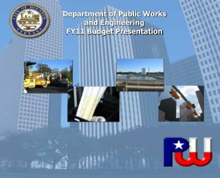 Department of Public Works  and Engineering FY11 Budget Presentation
