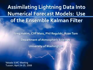 Assimilating Lightning Data Into Numerical Forecast Models:  Use of the Ensemble Kalman Filter