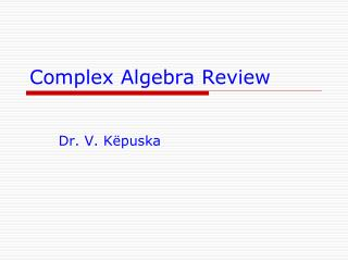 Complex Algebra Review