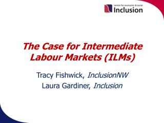 The Case for Intermediate Labour Markets (ILMs)