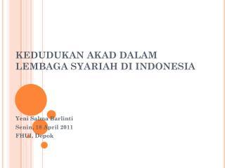 KEDUDUKAN AKAD DALAM LEMBAGA SYARIAH DI INDONESIA