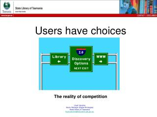 Users have choices The reality of competition