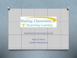 Teaching Controversial Issues Area of focus  Conflict Resolution