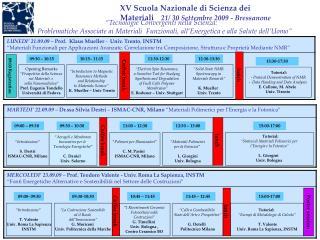 XV Scuola Nazionale di Scienza dei Materiali 21/ 30 Settembre 2009 - Bressanone