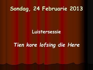 Sondag , 24  Februarie  2013
