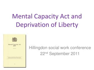 Mental Capacity Act and Deprivation of Liberty
