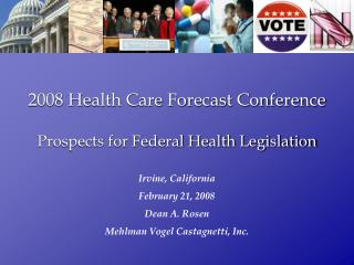 2008 Health Care Forecast Conference  Prospects for Federal Health Legislation