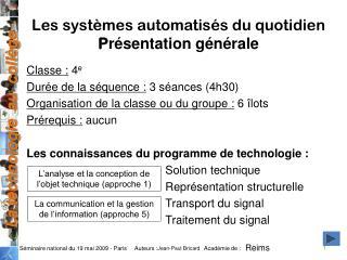 Les systèmes automatisés du quotidien P résentation générale
