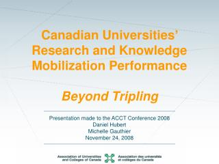 Presentation made to the ACCT Conference 2008 Daniel Hubert Michelle Gauthier November 24, 2008