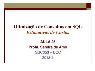 Otimização de Consultas em SQL Estimativas de Custos