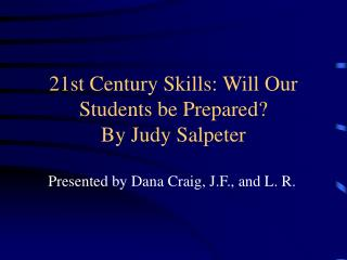 21st Century Skills: Will Our Students be Prepared? By Judy Salpeter