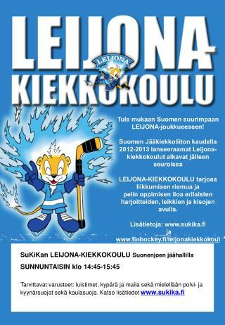 Tule mukaan Suomen suurimpaan LEIJONA-joukkueeseen!