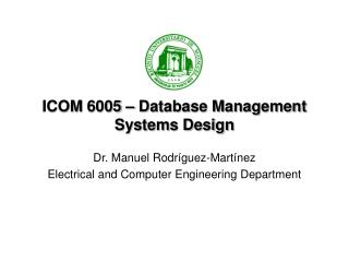 ICOM 6005 – Database Management Systems Design