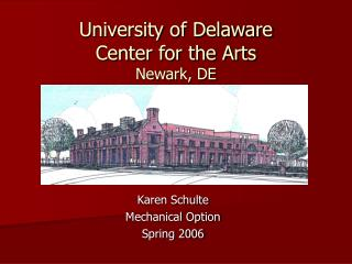 University of Delaware Center for the Arts Newark, DE