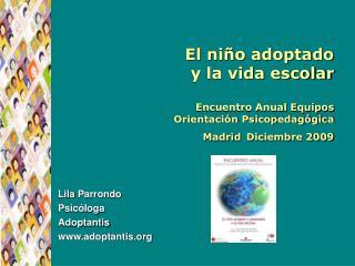 El ni o adoptado  y la vida escolar  Encuentro Anual Equipos  Orientaci n Psicopedag gica Madrid Diciembre 2009