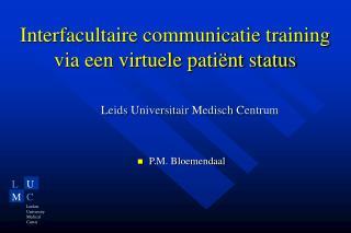Interfacultaire communicatie training via een virtuele patiënt status